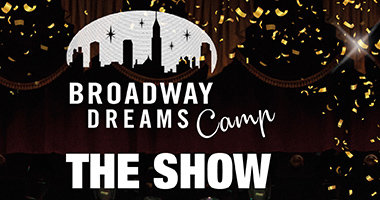 Broadway Dreams Camp Show